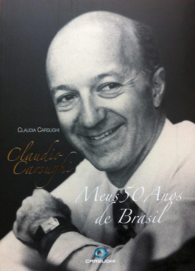 Meus 50 anos de Brasil - Claudio Carsughi